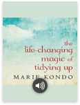 The Life-Changing Magic of Tidying Up The Japanese Art of Decluttering by Marie Kondo - Listen to audiobook for free with a free trial.