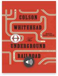 The Underground Railroad by Colson Whitehead - Listen to audiobook for free with a free trial.